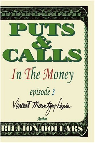 Puts and Calls: In the Money, Episode III