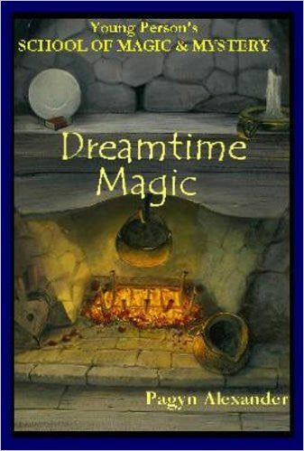 Dreamtime Magic (Young Person's School of Magic & Mystery) (v. III)