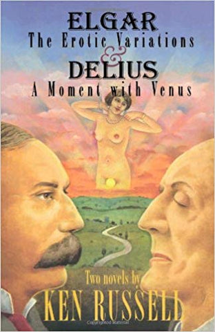 Elgar: The Erotic Variations / Delius: A Moment with Venus