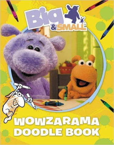 Big and Small's Wowzarama Doodle Book