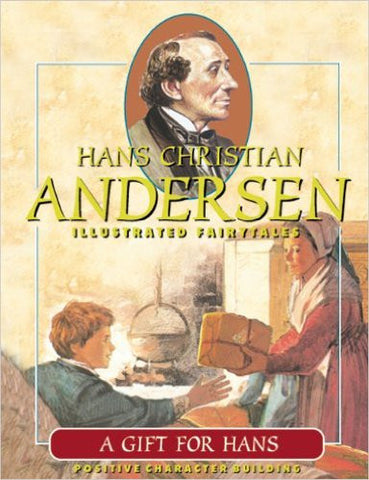 A Gift for Hans (Hans Christian Andersen Illustrated Fairy Tales)