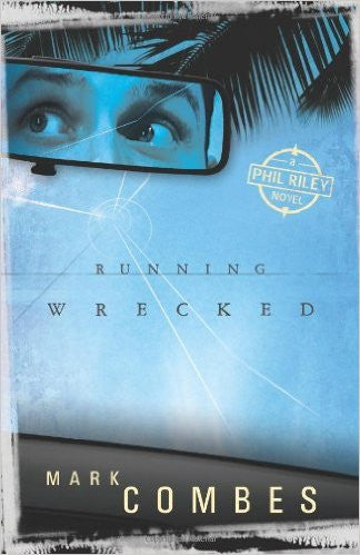 Running Wrecked: A Phil Riley Novel
