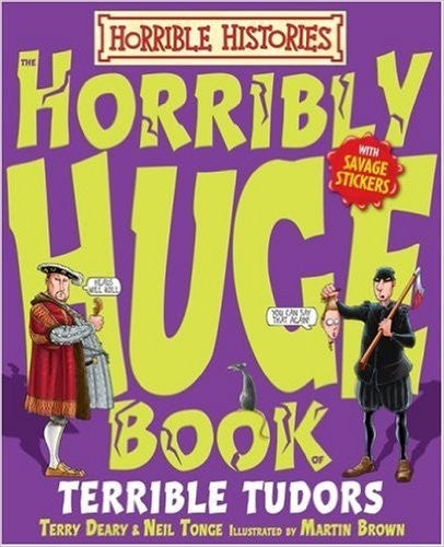 Horribly Huge Book of Terrible Tudors (Horrible Histories)