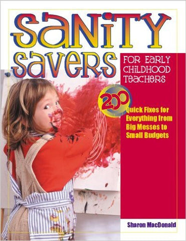 Sanity Savers for Early Childhood Teachers: