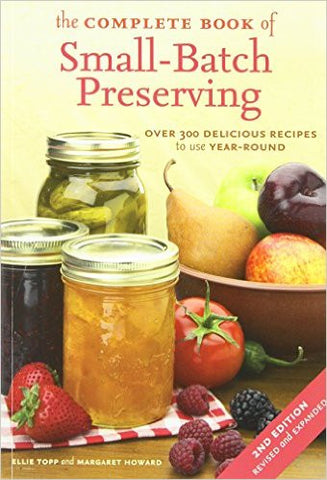 The Complete Book of Small-Batch Preserving