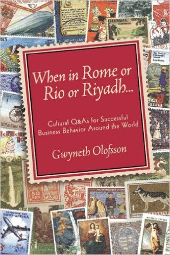 When In Rome or Rio or Riyadh...: Cultural Q & As for Successful