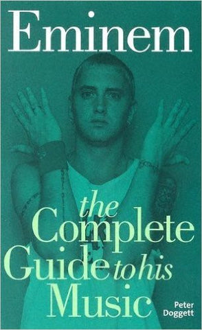 Eminem: The Complete Guide To His Music (Complete Guide to the Music of...)