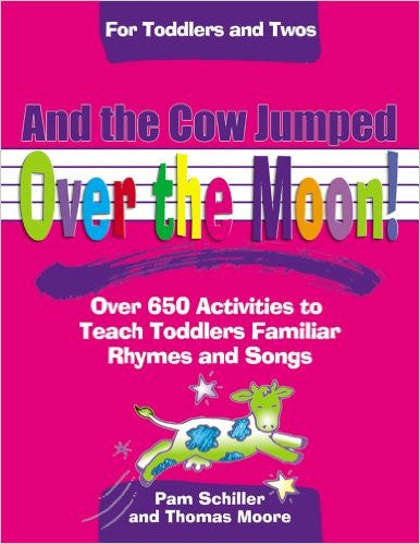 And the Cow Jumped Over the Moon: Over 650 Activities to Teach