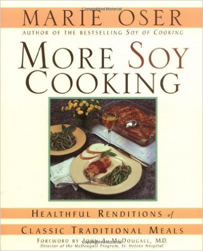 More Soy Cooking: Healthful Renditions of Classic Traditional Meals