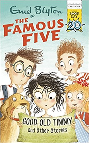 Good Old Timmy and Other Stories: World Book Day 2017 (Famous Five)