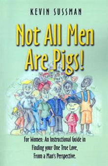 Not All Men are Pigs!: For Women: