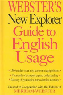 Webster's New Explorer Guide to English Usag