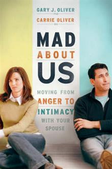 Mad About Us: Moving from Anger to Intimacy with Your Mate