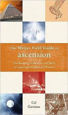 The Weiser Field Guide to Ascension