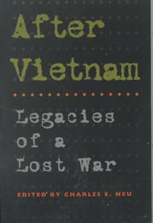 After Vietnam: Legacies of a Lost War