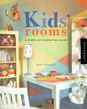 Kids' Rooms: A Hands-on Decorating Guide