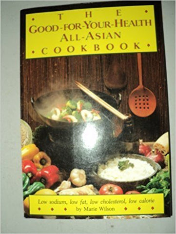 The Good for Your Health All Asian Cookbook