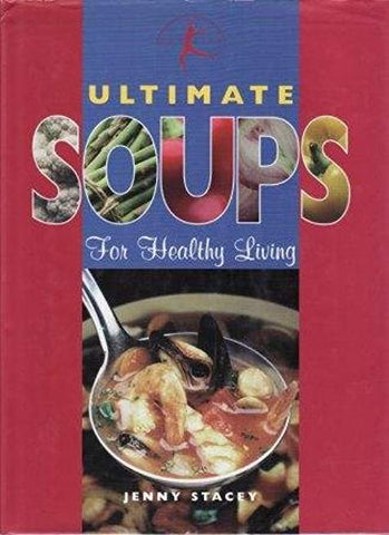 Ultimate Soups: For Healthy Living