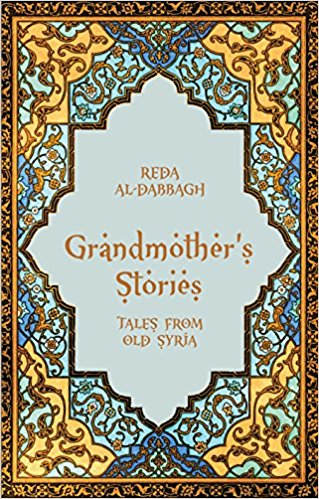 Grandmother's Stories: Tales from Old Syria