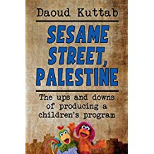 Sesame Street, Palestine: Taking Sesame Street to the children of Palestine: Daoud Kuttab's personal story