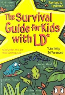 he Survival Guide for Kids with LD