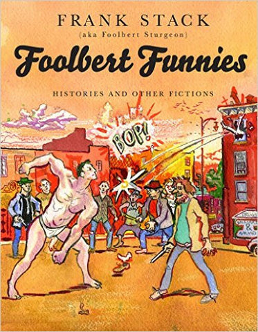 Foolbert Funnies Histories and Other Fictions
