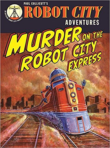 Robot City Adventures Murder on the Robot City Express
