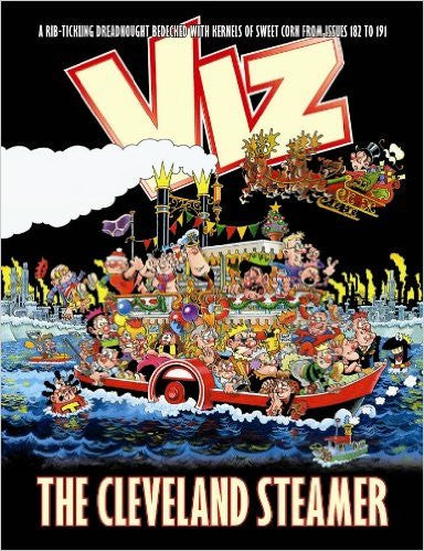 See this image The Cleveland Steamer: Viz Annual 2012.