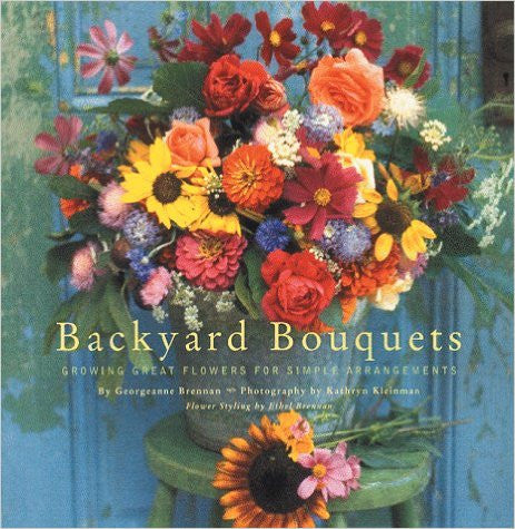 Backyard Bouquets: Growing Great Flowers for Simple Arrangements