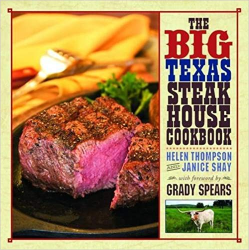 Big Texas Steakhouse Cookbook