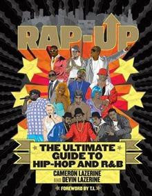Rap-Up: The Ultimate Guide to Hip-Hop and R&B