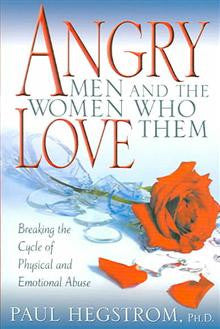 Angry Men and the Women Who Love Them: