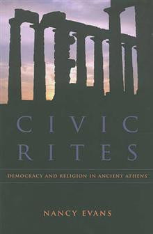 Civic Rites: Democracy and Religion in Ancient Athens