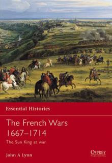 The French Wars 1667-1714: The Sun King at War