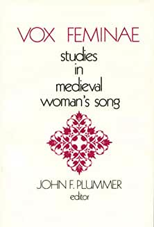 Vox Feminae: Studies in Medieval Woman's Songs