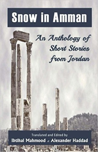 Snow in Amman: An Anthology of Short Stories from Jordan
