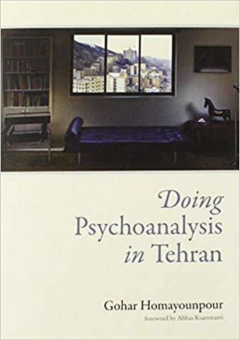 Doing Psychoanalysis in Tehran (The MIT Press)