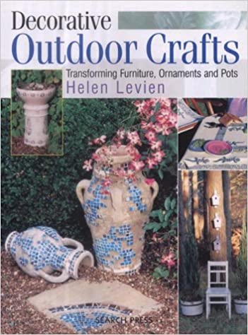 Decorative Outdoor Crafts: Transforming Furniture, Ornaments and Pots