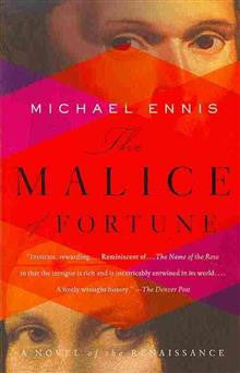 The Malice of Fortune: A Novel of the Renaissance