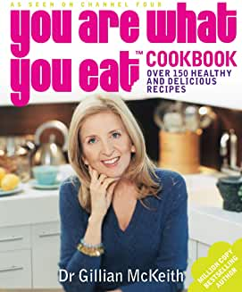 You Are What You Eat Cookbook: Over 150 Easy And Delicious Recipes