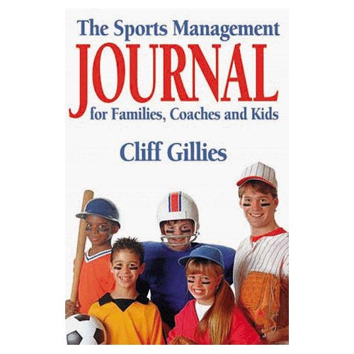 The Sports Management Journal for Families, Coaches and Kids