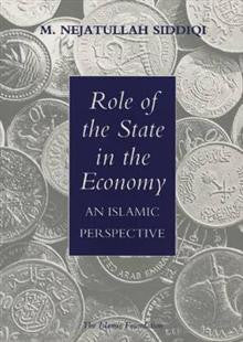 Role of the State in the Economy: An Islamic Perspective
