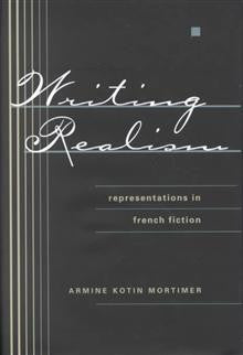 Writing Realism: Representations in French Fiction
