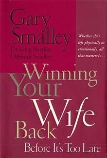 Winning Your Wife Back: Before it's Too Late :