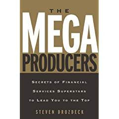 The Mega Producers: Secrets of Financial Services Superstars to Lead You to the Top