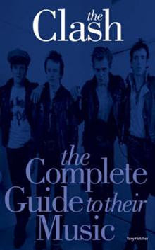 The Clash : The Complete Guide to Their Music