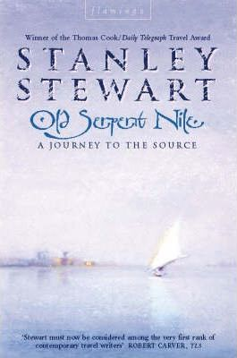 Old Serpent Nile : A Journey to the Source