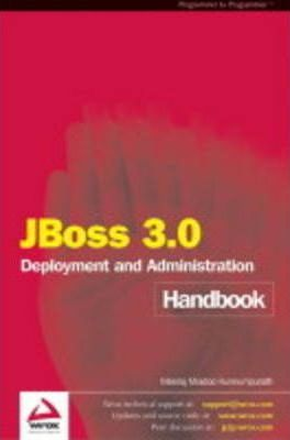 JBoss 3.0 Deployment and Administration Handbook