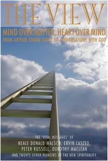 The View: Mind Over Matter, Heart Over Mind - From Arthur Conan Doyle to Conversations with God