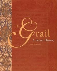 The Grail: A Secret History